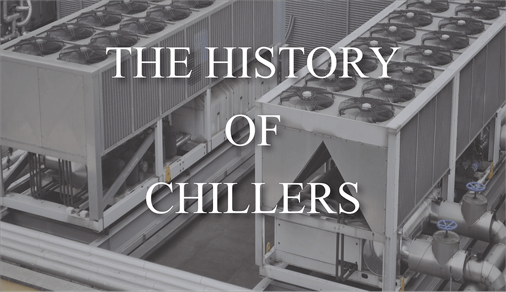 THE HISTORY OF CHILLERS